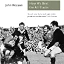 How We Beat the All Blacks: The 1971 Lions Speak (Sports Classics)