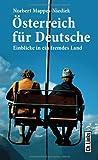 �sterreich f�r Deutsche: Einblicke in ein fremdes Land