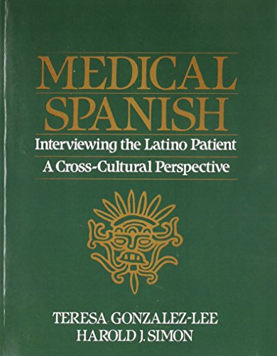 Medical Spanish: Interviewing the Latino Patient - A Cross Cultural Perspective