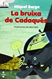 img - for La bruixa de Cadaqu s book / textbook / text book