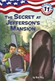 Capital Mysteries #11: The Secret at Jefferson\\\'s Mansion (A Stepping Stone Book(TM))