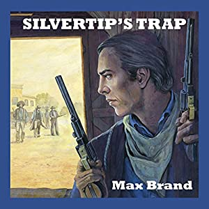 Silvertip's Trap Audiobook