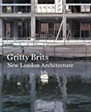 Gritty Brits: New London Architecture (0880390476) by Ryan, Raymund