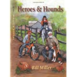 Heroes and Hounds ~ Mr. Bill Miller