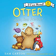 Otter: Hello, Sea Friends! Audiobook by Sam Garton Narrated by Courtney Shaw