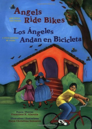 Angels Ride Bikes: And Other Fall Poems / Los Angeles Andan en Bicicleta: Y Otros Poemas de Otoño (The Magical Cycle of the Seasons Series) by Francisco Alarcón (2005-03-10)