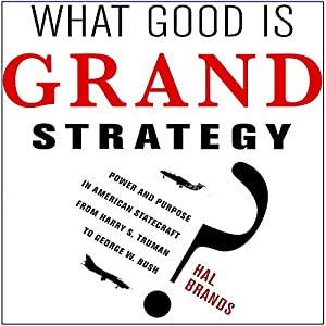What Good Is Grand Strategy? Audiobook