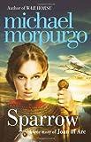Sparrow: The Story of Joan of Arc Michael Morpurgo