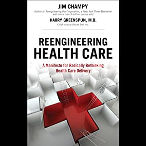 Reengineering Health Care | [Jim Champy, Harry Greenspun]