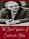 The Best Works of Gertrude Stein (Best Works Include Geography and Plays, Matisse Picasso and Gertrude Stein, Tender Buttons, & Three Lives)