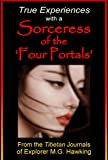 img - for True Experiences with a Sorceress of the 'Four Portals' book / textbook / text book
