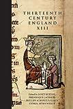 Thirteenth Century England I: Proceedings of the Newcastle upon Tyne Conference 1985: Proceedings of the Newcastle-upon-Tyne Conference, 1985 Vol 1