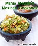 Mama Maggie's Mexican Cookbook (Mama Maggie's Cookbooks)