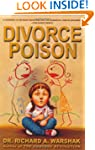 Divorce Poison: Protecting The Parent...