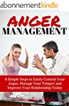 Anger Management: 8 Simple Steps to E...