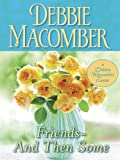 Friends--And Then Some (Debbie Macomber Classics)