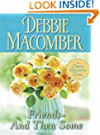 Friends--And Then Some (Debbie Macomb...