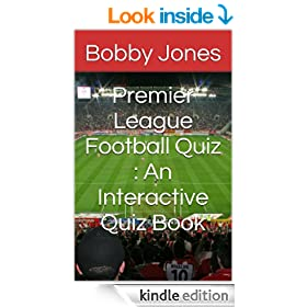 Premier League Football Quiz : An Interactive Quiz Book
