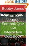 Premier League Football Quiz : An Int...