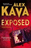 EXPOSED (Maggie O'Dell Novels) ALEX KAVA