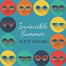 Invincible Summer Audiobook by Alice Adams Narrated by Katy Sobey