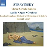 Stravinsky: Apollo / Agon / Orpheus (Stravinsky, Vol. 4)