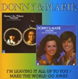 echange, troc Donny Osmond & Marie - I'm Leaving It All Up to You / Make the World Go