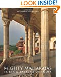 Mighty Maharajas: Forts & Palaces of...