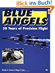 Blue Angels: 50 Years of Precision Fl...