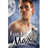 For Love of Max (To the Max #2) ~ Julie Lynn Hayes