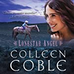 Lonestar Angel (       UNABRIDGED) by Colleen Coble Narrated by Kirsten Potter