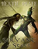 img - for Servant of Steel (Chaos Awakens Book 1) book / textbook / text book