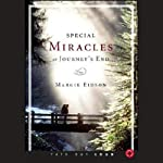 Special Miracles at Journey's End | Margie Eidson