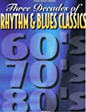 Three Decades of Rhythm & Blues Classics: Piano/Vocal/Chords