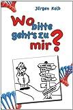 img - for Wo bitte geht's zu mir? book / textbook / text book