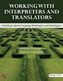 img - for Working with Interpreters and Translators: A Guide for Speech-Language Pathologists and Audiologists book / textbook / text book