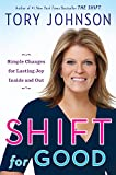 Shift for Good: Simple Changes for Lasting Joy Inside and Out