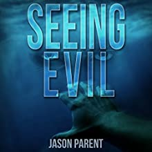Seeing Evil Audiobook by Jason Parent Narrated by Emma Lysy