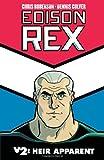 Edison Rex Volume 2: Heir Apparent