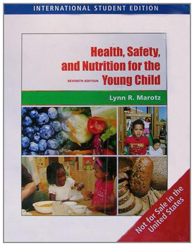 Health, Safety, and Nutrition for the Young Child, International Edition