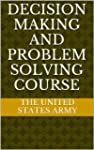 Decision Making and Problem Solving C...