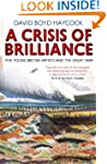 A Crisis of Brilliance: Five Young Br...