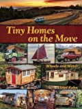 img - for Tiny Homes on the Move: Wheels and Water book / textbook / text book