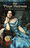 img - for The Time Heiress: Book 2 of The Time Mistress series book / textbook / text book