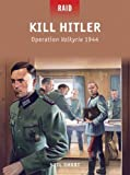 img - for Kill Hitler - Operation Valkyrie 1944 (Raid) book / textbook / text book