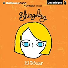Shingaling: A Wonder Story (       UNABRIDGED) by R. J. Palacio Narrated by Taylor Ann Krahn