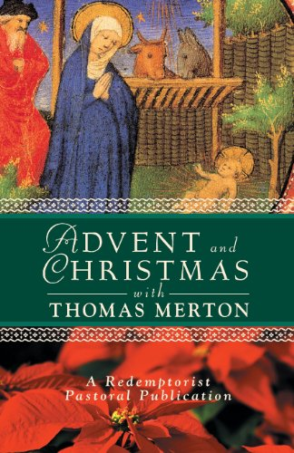 Advent and Christmas with Thomas Merton (A Redemptorist Pastoral Publication)