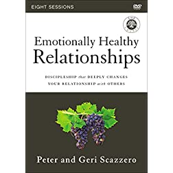 Emotionally Healthy Relationships Video Study: Discipleship that Deeply Changes Your Relationship with Others