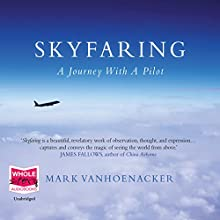 Skyfaring (       UNABRIDGED) by Mark Vanhoenacker Narrated by John Moraitis