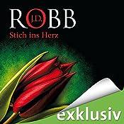 Stich ins Herz (Eve Dallas 21) | J. D. Robb